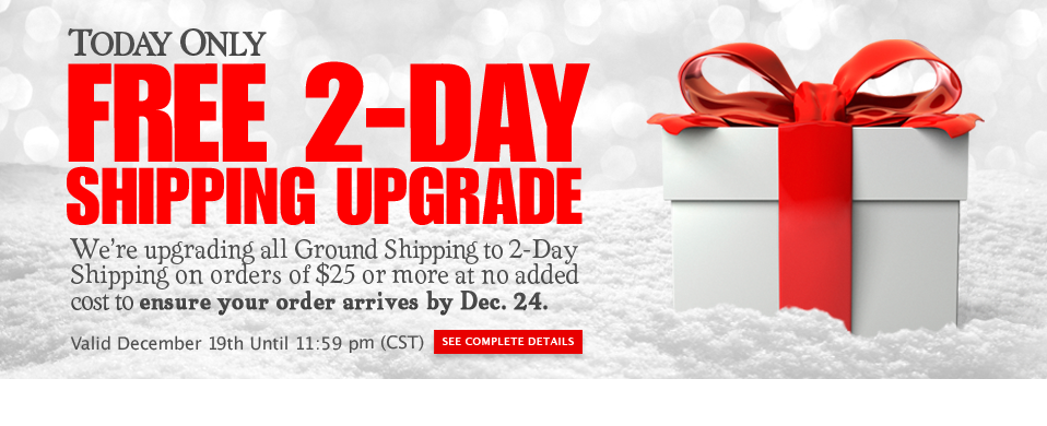 Free 2-Day Shipping Upgrade Today Only.